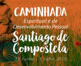 Caminhada espiritual e de desenvolvimento pessoal – Santiago de Compostela – 23 Junho a 1 de Julho 2020