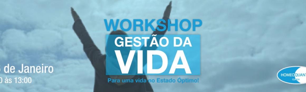 WORKSHOP – Gestão da Vida – Instalações da Homeoquantum – 26 Janeiro 2019 – 9:30-13:00