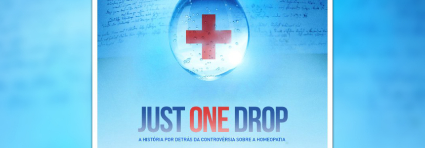 JUST ONE DROP – A história por detrás da controvérsia da homeopatia